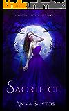 Sacrifice (Immortal Love Series Book 5)