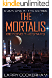 The Mortalis: Beyond the Stars