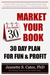 Market Your Book: 30 Day Plan For Fun & Profit