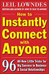 How to Instantly Connect with Anyone: 96 All-New Little Tricks for Big Success in Relationships Kindle Edition