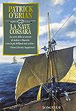 La nave  corsara: Un'avventura di Jack Aubrey e Stephen Maturin - Master & Commander