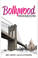 Bollywood Invasion Kindle Edition