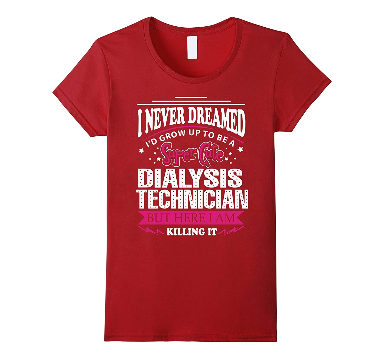 Dialysis Technician T-Shirt-4LVS