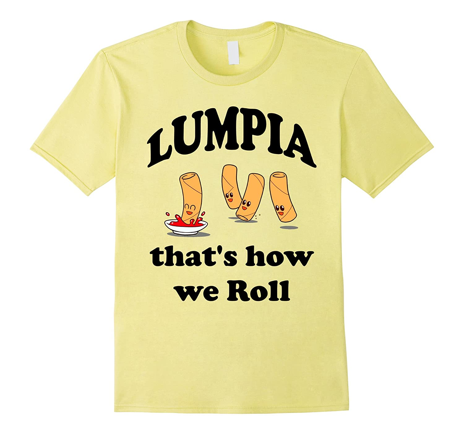 3598a5c3 Lumpia T Shirt That's how we Roll Funny Filipino Pinoy Humor-BN ...