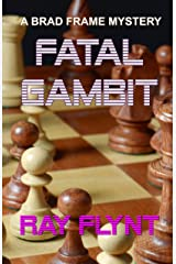 Fatal Gambit (A Brad Frame Mystery Book 8) Kindle Edition