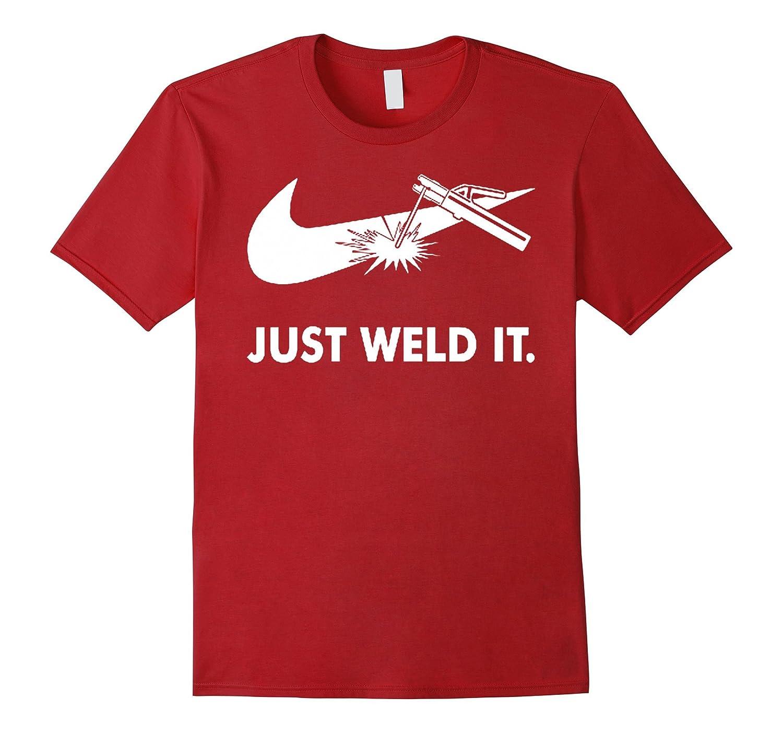 1b38b93871 Just Weld It Funny Welder T Shirt-BN – Banazatee