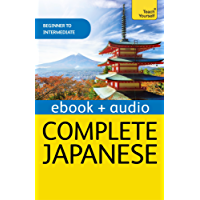 Complete Japanese Beginner to Intermediate Book and Audio Course: Enhanced Edition