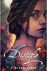 Disciple, Part V Kindle Edition