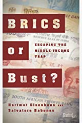 BRICS or Bust?: Escaping the Middle-Income Trap Kindle Edition