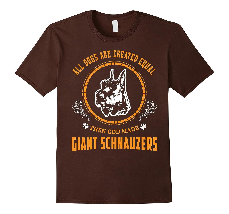 God Made Giant Schnauzers Dog T-Shirt