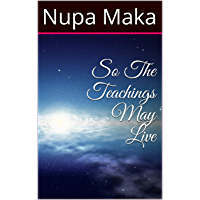 So The Teachings May Live (English Edition)