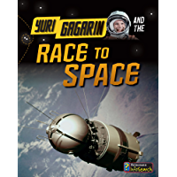 Yuri Gagarin and the Race to Space (Adventures in Space) (English Edition)
