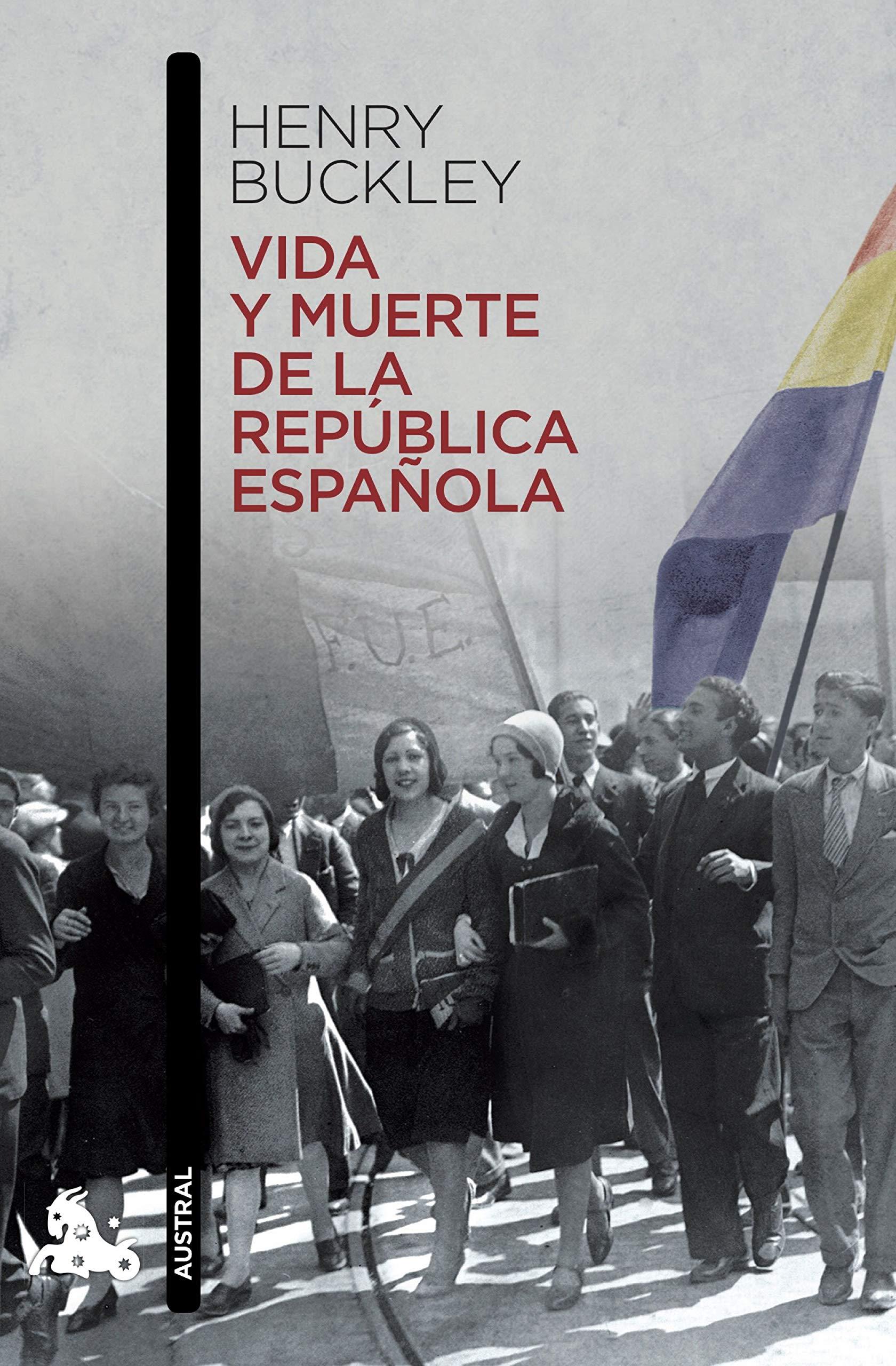 Vida y muerte de la República española Contemporánea: Amazon.es: Buckley, Henry, Buckley, Ramón: Libros