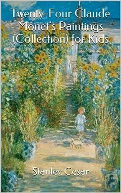 Twenty-Four Claude Monet\'s Paintings (Collection) for Kids