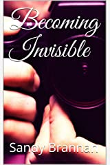 Becoming Invisible Kindle Edition