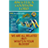 WE ARE ALLRELATED -BUT- WHAT'S IN YOUR BLOOD? (WE ARE ALL RELATED -BUT- WHAT'S IN YOUR BLOOD Book 1)