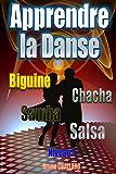 Apprendre la danse - Biguine, Chacha, Samba, Salsa - Niveau 1 (Apprendre à danser les danses de salon t. 2)