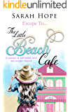 Escape To...The Little Beach Cafe: A journey of self-belief, love and second chances. (Escape To...Series Book 1)