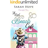 Escape To...The Little Beach Cafe: A journey of self-belief, love and second chances. (Escape To. Series Book 1)