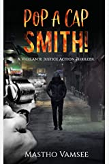 POP A CAP SMITH: A VIGILANTE JUSTICE ACTION THRILLER (Hit Man Smith Series Book 2) Kindle Edition