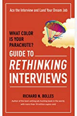 What Color Is Your Parachute? Guide to Rethinking Interviews: Ace the Interview and Land Your Dream Job (What Color Is Your Parachute Guide to Rethinking..) Kindle Edition