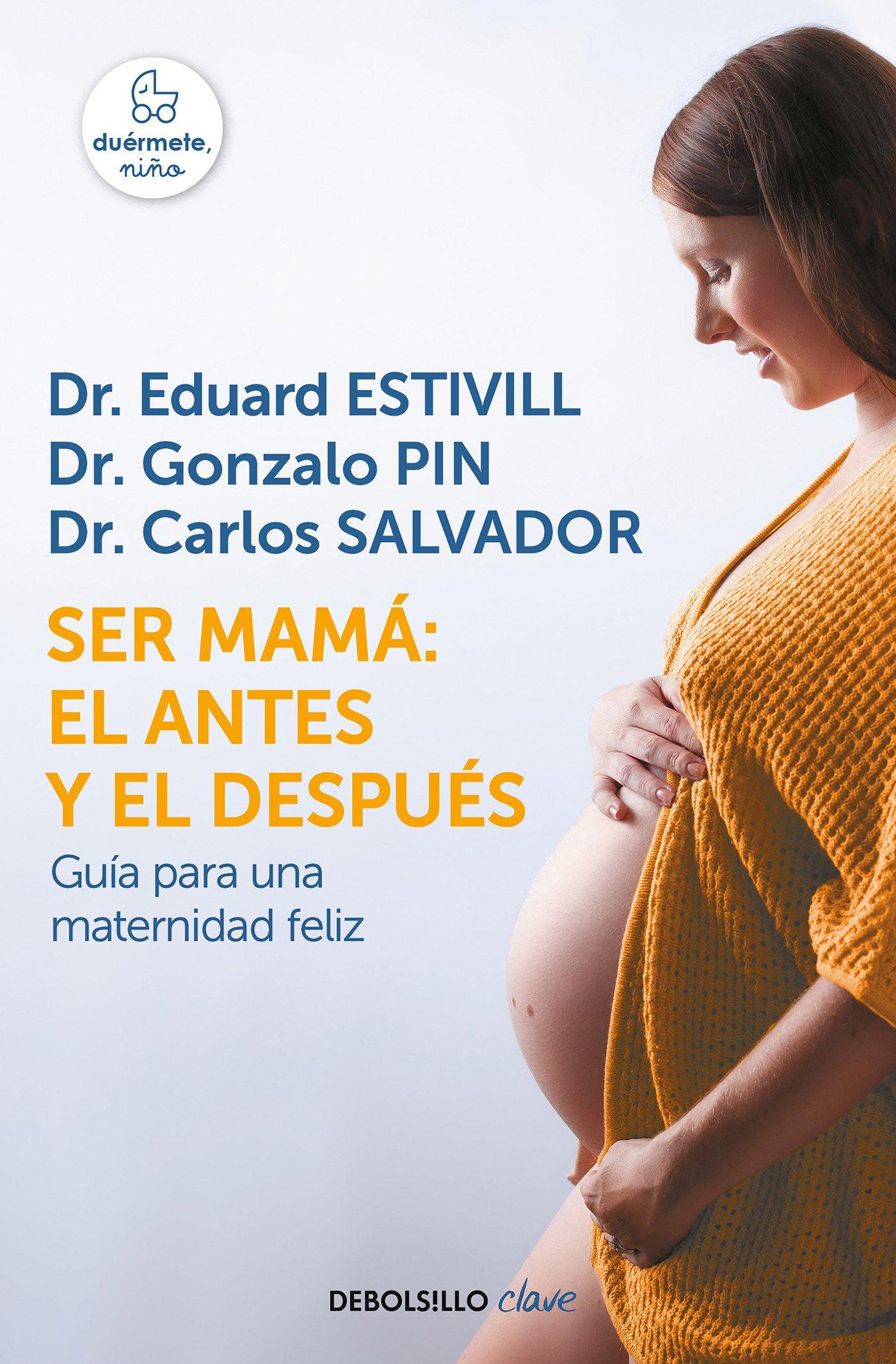 Ser mamá: el antes y el después: Guía para una maternidad feliz BEST SELLER: Amazon.es: Eduard Estivill: Libros
