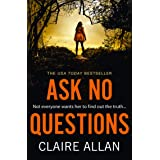 Ask No Questions: the twisty new crime thriller from the bestselling author of Her Name Was Rose