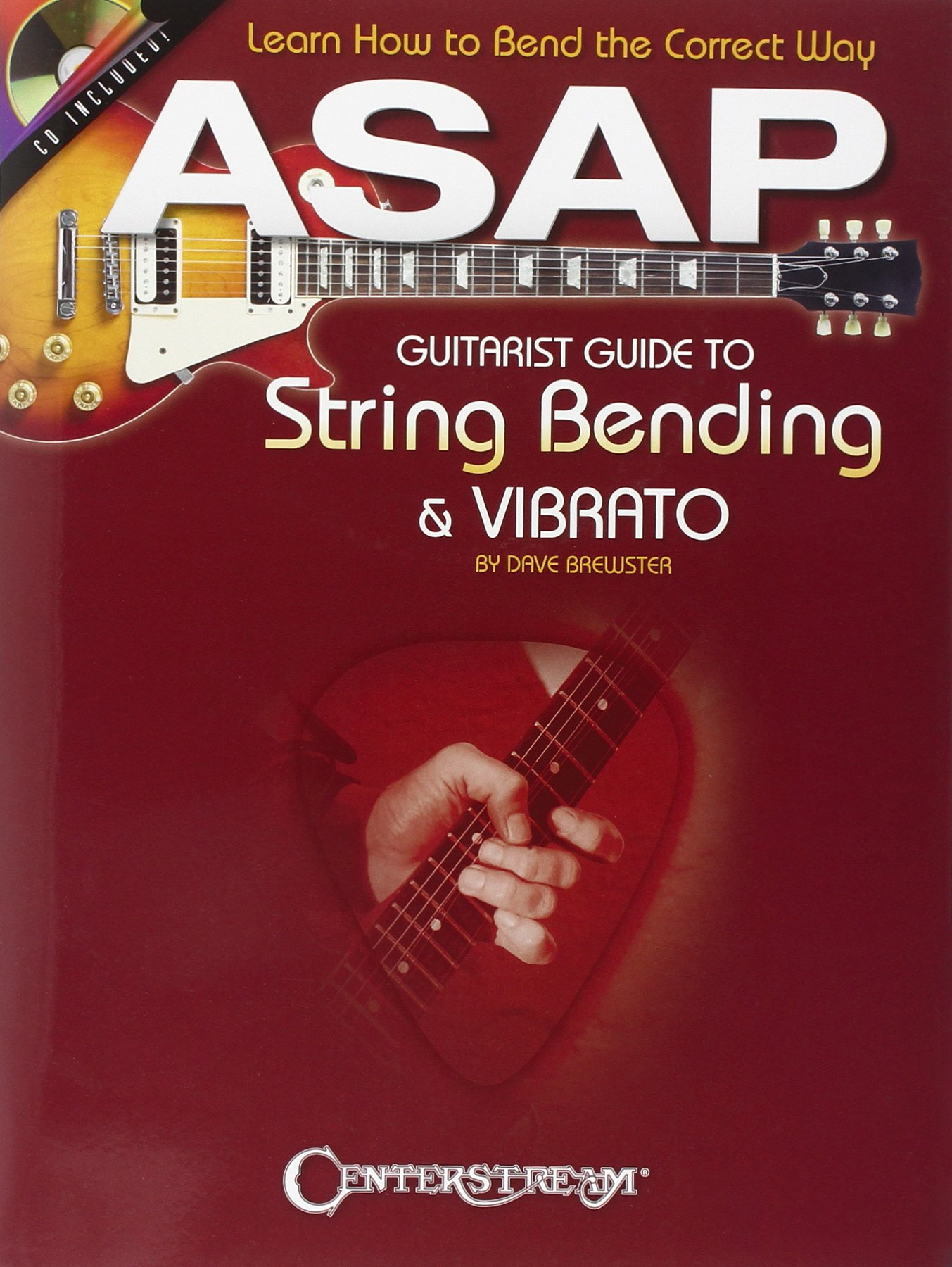 Asap Guitarist Guide to String Bending and Vibrato: Learn How to ...
