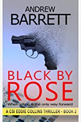 Black by Rose: When killing is the only way forward (CSI Eddie Collins Book 2) Kindle Edition