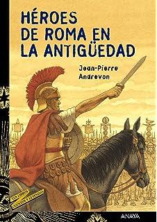Héroes de Roma en la Antigüedad (Literatura Juvenil (A Partir De 12 Años)