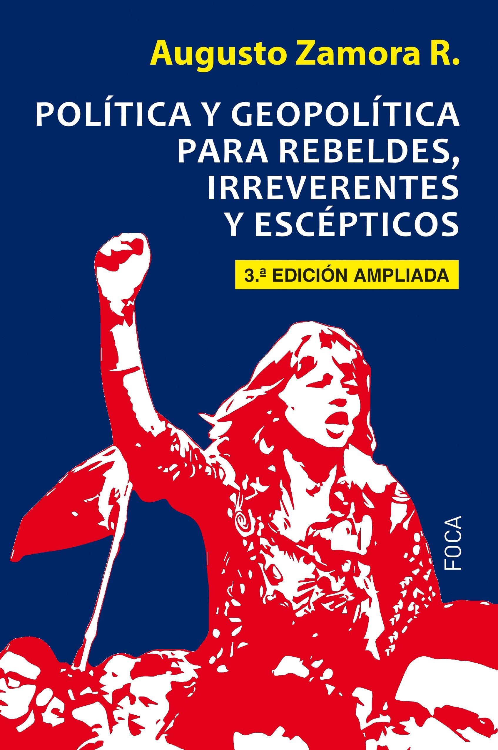 Política y egopolítica para rebeldes, irreverentes y escépticos 3ª Edición ampliada Investigación: Amazon.es: Augusto Zamora: Libros