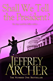 Shall We Tell the President? (Kane and Abel series Book 3)