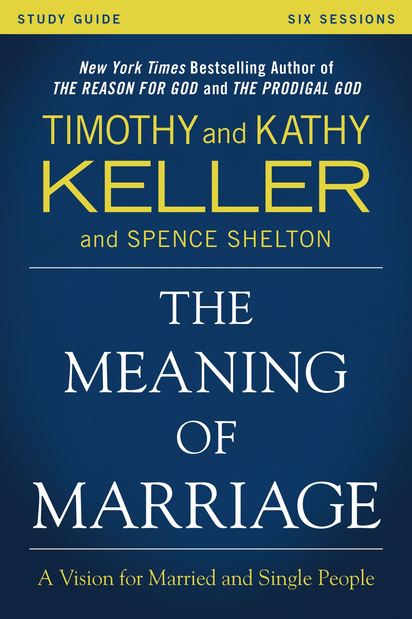 The meaning of marriage study guide a vision for married and the meaning of marriage study guide a vision for married and single people timothy keller kathy keller 9780310868255 amazon books xflitez Gallery