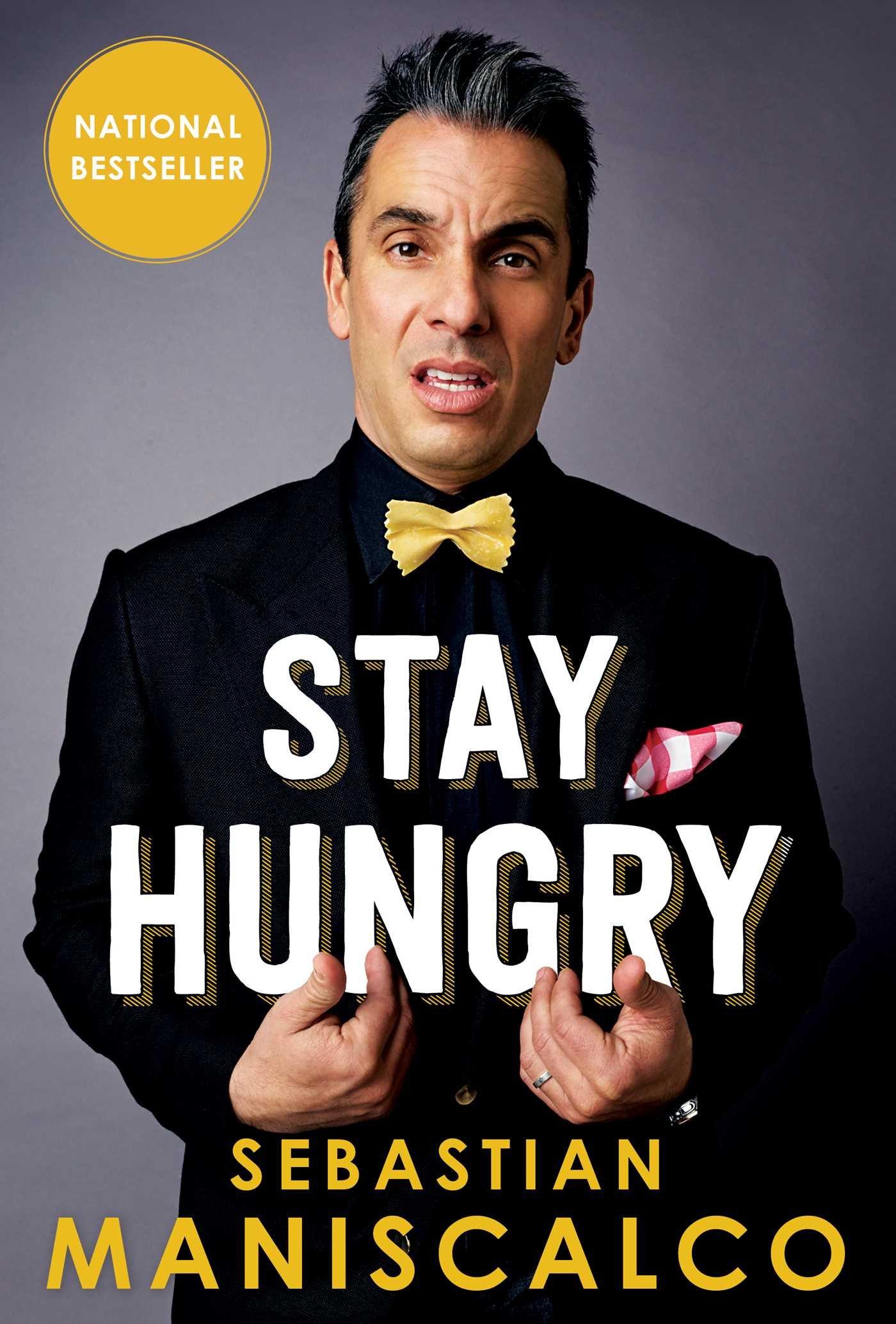 Stay Hungry: Sebastian Maniscalco: 9781501115974: Amazon com