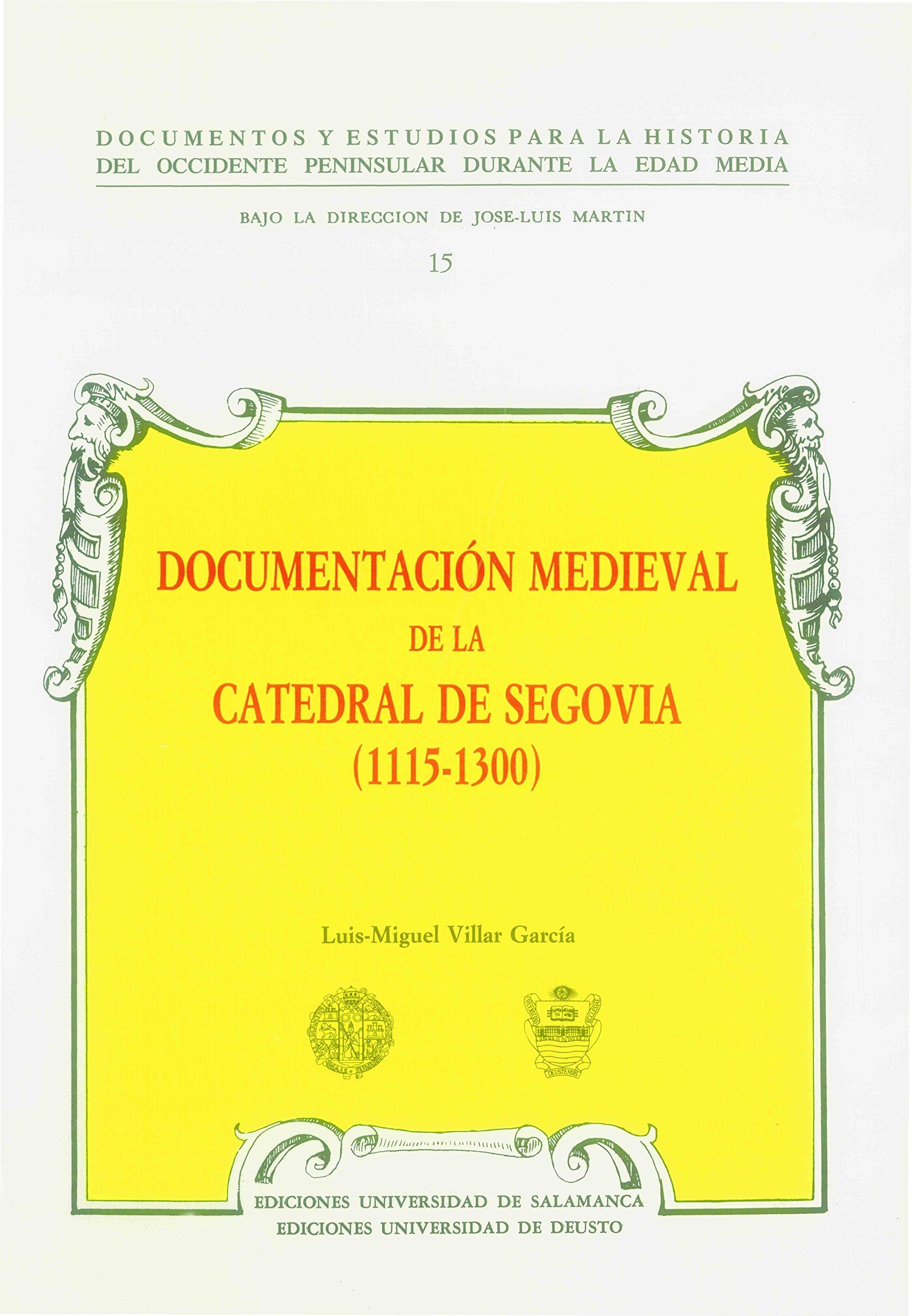 Documentación medieval de la catedral de Segovia 1115- 1300 Textos medievales 15: Amazon.es: Luis Miguel Villar García: Libros