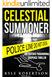 (Crime Thriller) Celestial Summoner: An Esoteric Paranormal Suspense Thriller (Paranormal Detective Stories Book 1) (English Edition)