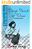 Story Sensei Deep Point of View worksheet: Draw the reader into the mind, body, and soul of your characters
