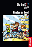 Die drei ??? Kids, Piraten an Bord (drei Fragezeichen Kids)