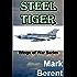 STEEL TIGER: An Historical Novel of War and Politics (Wings of War Book 2)