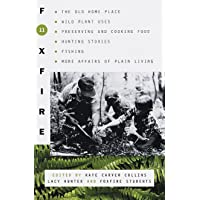 Foxfire 11: The Old Home Place, Wild Plant Uses, Preserving and Cooking Food, Hunting...
