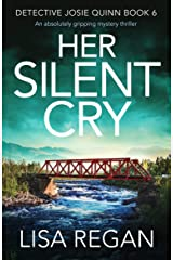 Her Silent Cry: An absolutely gripping mystery thriller (Detective Josie Quinn Book 6) Kindle Edition