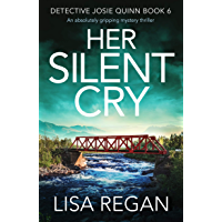 Her Silent Cry: An absolutely gripping mystery thriller (Detective Josie Quinn Book 6) (English Edition)