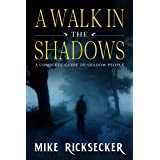 A Walk In The Shadows: A Complete Guide To Shadow People