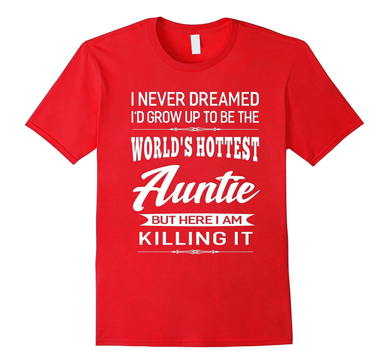 Womens Worlds Hottest Auntie Aunt Gifts T-shirt-TJ