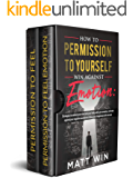 HOW TO PERMISSION TO YOURSELF WIN AGAINST EMOTION: strategies to control your mind and your body with your emotion, and…