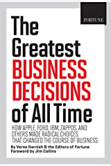 Fortune The Greatest Business Decisions of All Time: How Apple, Ford, IBM, Zappos, and others made radical choices that changed the course of business. (English Edition) Edición Kindle