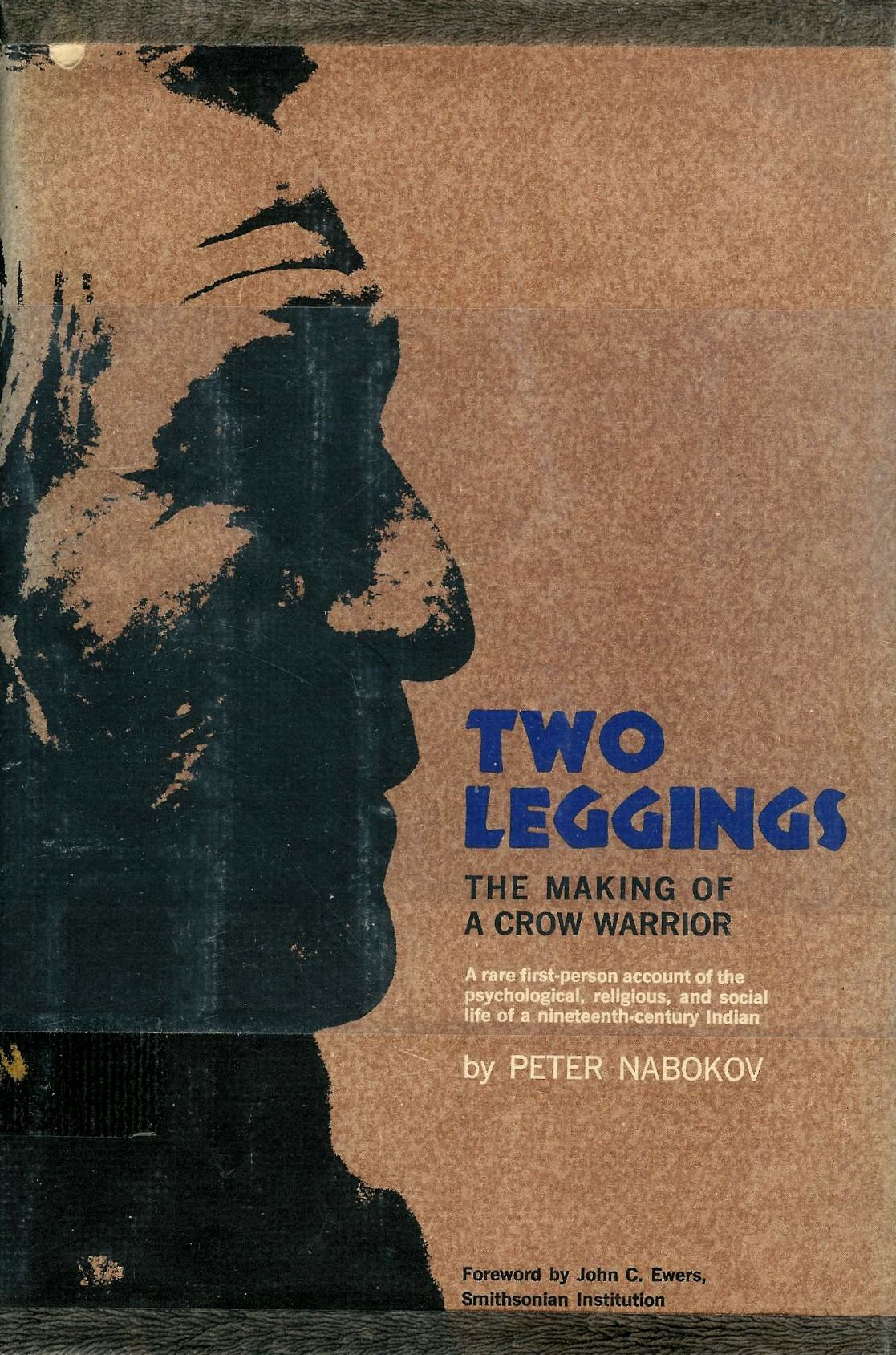 Two leggings: the making of a Crow warrior. Based on a field manuscript prepared by William Wildschut for the Museum of the American Indian, Heye Foundation.
