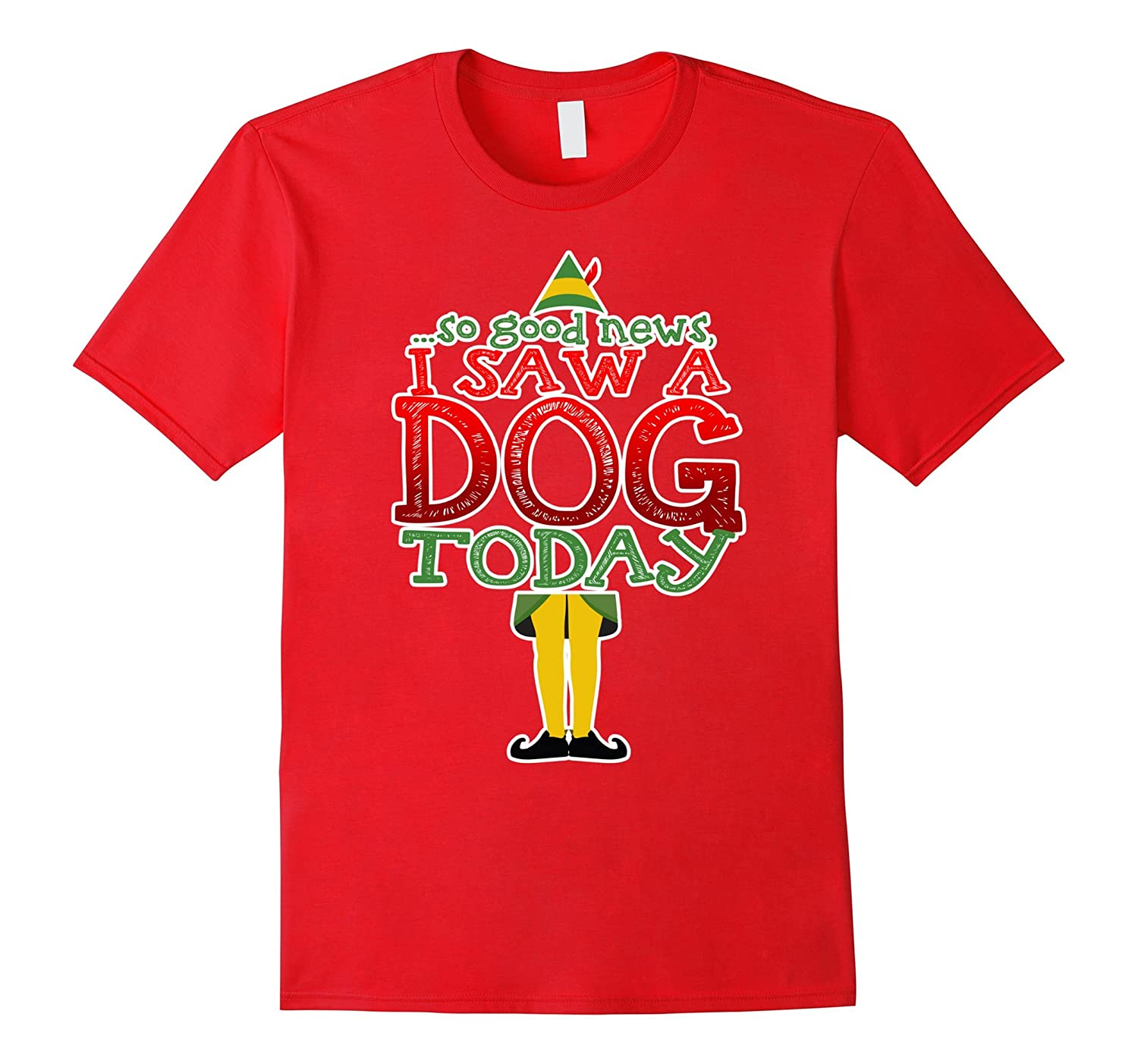 So Good News I saw a Dog Today Funny Cute Christmas t-shirt-FL