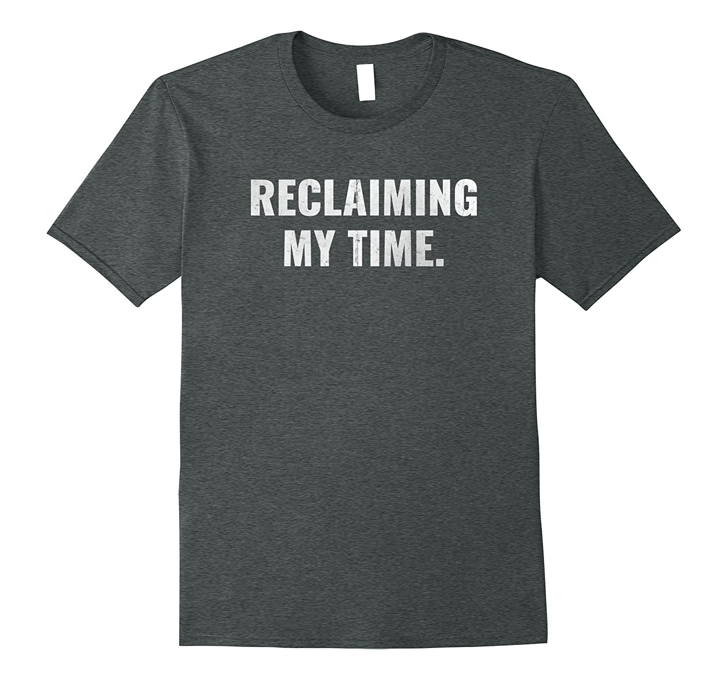 Reclaiming My Time Shirt Original Brand Funny