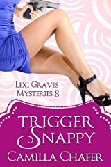 Trigger Snappy (Lexi Graves Mysteries Book 8) Kindle Edition